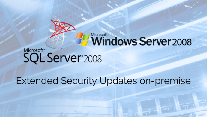 Windows and SQL Server 2008 Extended Security Updates on