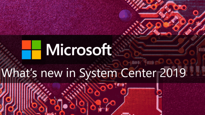 New features in System Center 2019