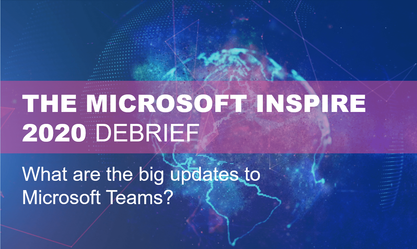 Microsoft Inspire Debrief and key updates to Teams