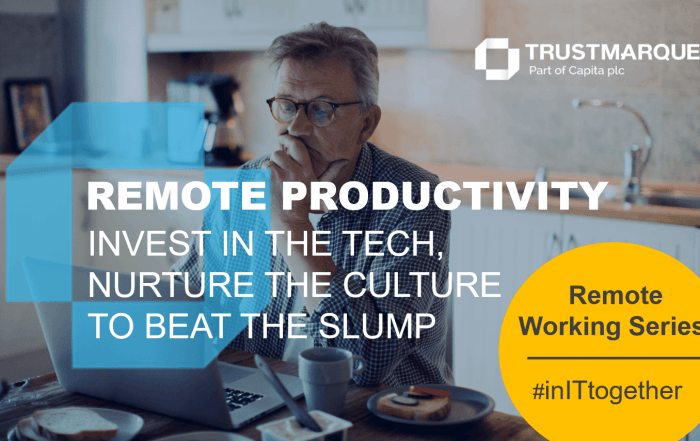 Remote Productivity, Invest in the tech, nurture the culture to beat the slump