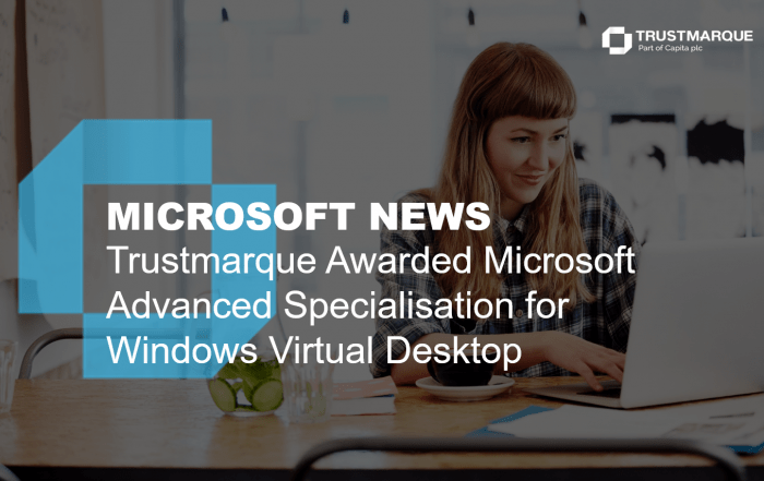Trustmarque Awarded Microsoft Advanced Specialisation for Windows Virtual Desktop
