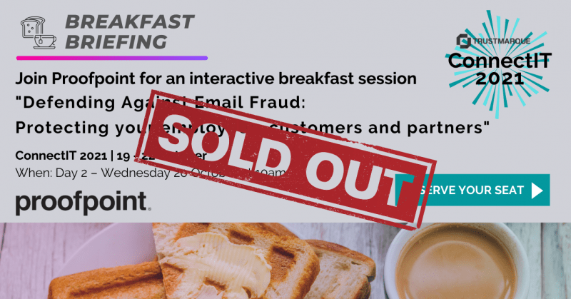 VIP Session: Proofpoint breakfast briefing: Defending Against Email Fraud; Protecting your employees, customers and partners